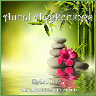 Aural Awakenings Podcast Episode 25